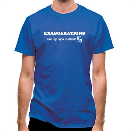 CHEAP Exaggerations are up by a million percent classic fit. 25414492357 – Novelty T-Shirts