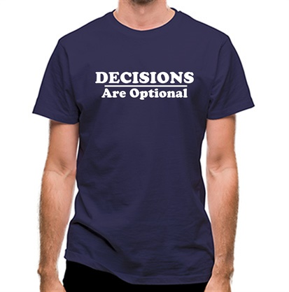 CHEAP Decisions are  Optional classic fit. 25414491709 – Novelty T-Shirts