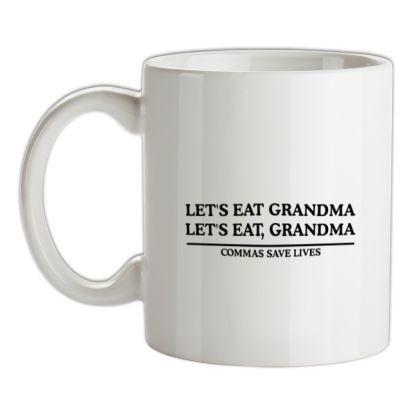 CHEAP Lets Eat Grandma – Commas Save Lives mug. 24074192677 – Novelty T-Shirts