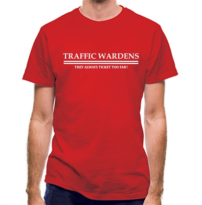 CHEAP traffic wardens they always ticket too far classic fit. 25414498425 – Novelty T-Shirts