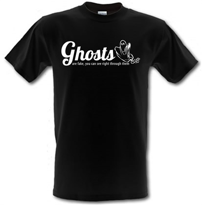 CHEAP Ghosts are fake you can see right through them male t-shirt. 722373336 – Novelty T-Shirts