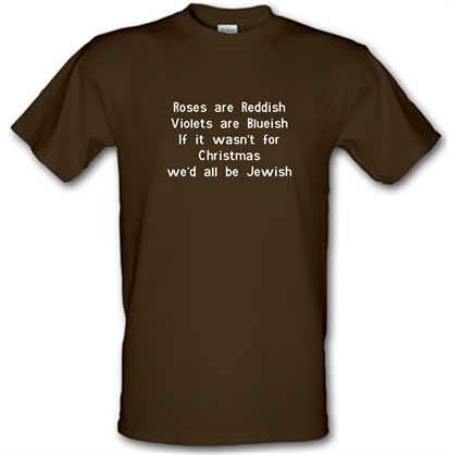 CHEAP Roses are reddish Violets are blueish if it wasn't for christmas we'd all be jewish male t-shirt. 722373344 – Novelty T-Shirts