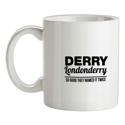 CHEAP Derry Londonderry – So Good They named it twice mug. 24074189661 – Novelty T-Shirts