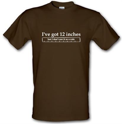 CHEAP I've got 12 inches but I don't use it as a rule male t-shirt. 728991230 – Novelty T-Shirts