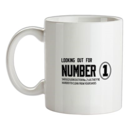 CHEAP Looking out for No 1 should look out for No 2's as they're harder to clean from your shoes mug. 24074192799 – Novelty T-Shirts