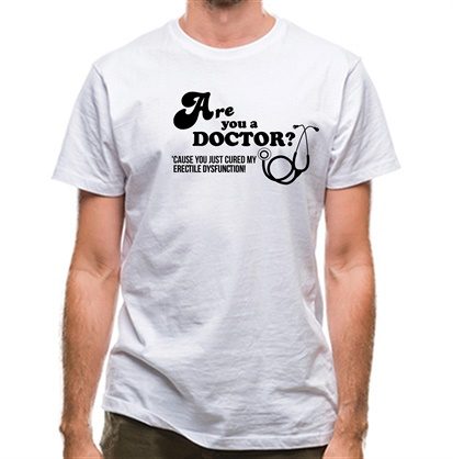 CHEAP Are you a Doctor 'cause you just cured my erectile dysfunction classic fit. 25414490465 – Novelty T-Shirts