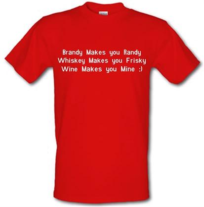 CHEAP Brandy Makes You Randy Whiskey Makes You Frisky Wine Makes You Mine male t-shirt. 729053650 – Novelty T-Shirts