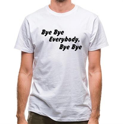 CHEAP bye bye everybody bye bye classic fit. 25414491139 – Novelty T-Shirts
