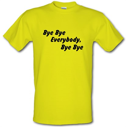CHEAP bye bye everybody bye bye male t-shirt. 730227848 – Novelty T-Shirts