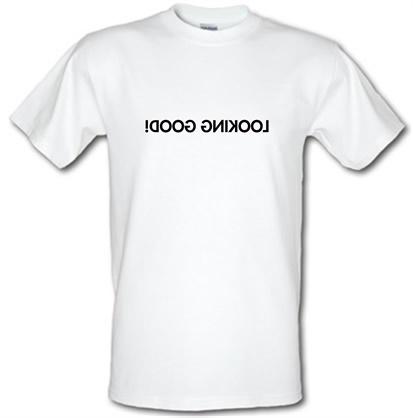 CHEAP Looking Good male t-shirt. 730227874 – Novelty T-Shirts