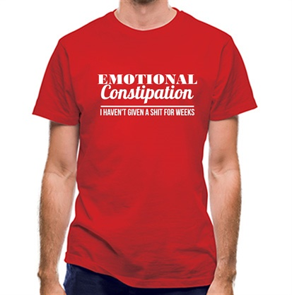 CHEAP Emotional Constipation – I haven't given a shit for Weeks! classic fit. 25414492201 – Novelty T-Shirts