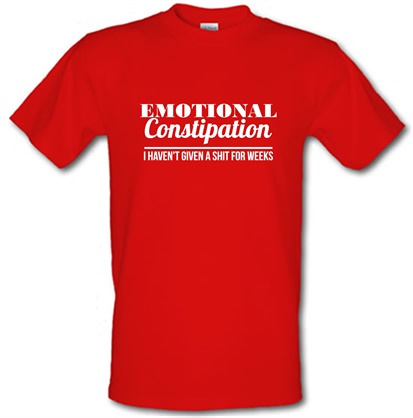 CHEAP Emotional Constipation – I haven't given a shit for Weeks! male t-shirt. 730227854 – Novelty T-Shirts