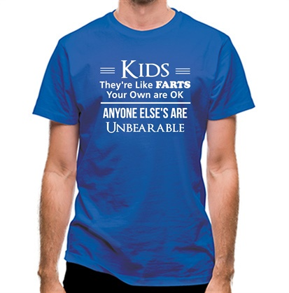 CHEAP kids are like farts – your own are ok anyone elses are unbearable classic fit. 25414495003 – Novelty T-Shirts