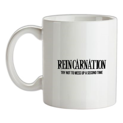 CHEAP REINCARNATION try not to mess up a second time mug. 24074193783 – Novelty T-Shirts