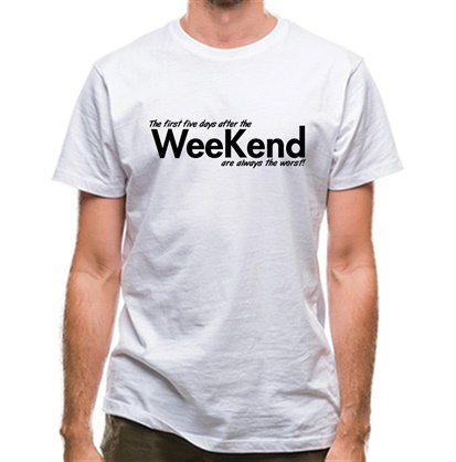 CHEAP the first five days after the weekend are always the worst classic fit. 25414498041 – Novelty T-Shirts