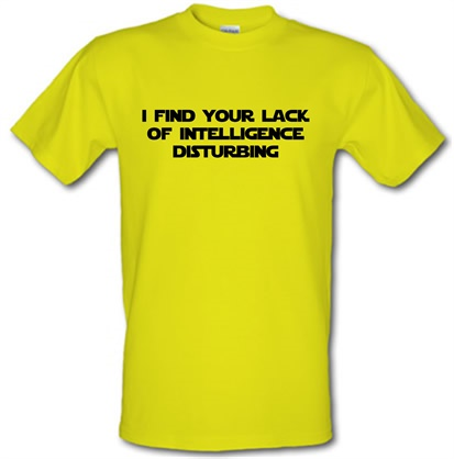 CHEAP i find your lack of intelligence disturbing male t-shirt. 743916490 – Novelty T-Shirts