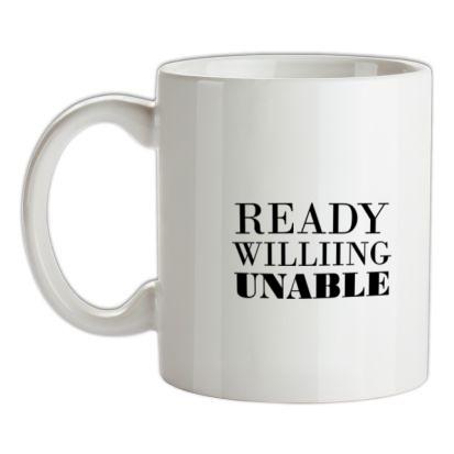 CHEAP Ready Willing Unable mug. 24074193749 – Novelty T-Shirts