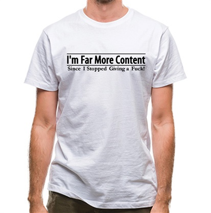 CHEAP I'm Far More Content since I stopped giving a fuck! classic fit. 25414494105 – Novelty T-Shirts