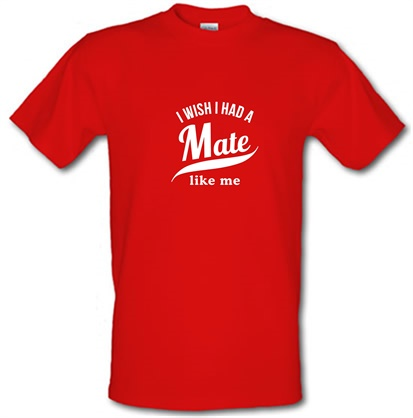 CHEAP I Wish I Has A Mate Like Me male t-shirt. 743916498 – Novelty T-Shirts
