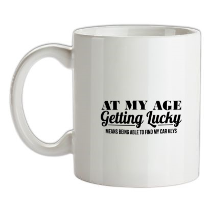 CHEAP at my age getting lucky means being able to find my car keys mug. 24074188553 – Novelty T-Shirts
