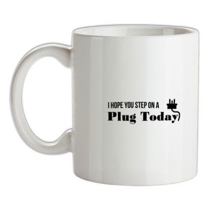 CHEAP I hope you step on a plug today mug. 24074191649 – Novelty T-Shirts