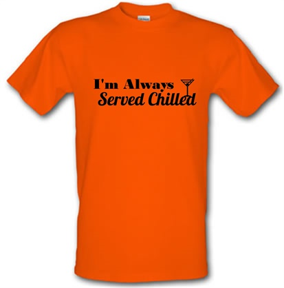 CHEAP I'm always served chilled male t-shirt. 745832162 – Novelty T-Shirts