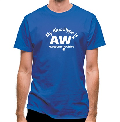 CHEAP My bloodtype is AW+ classic fit. 25414495807 – Novelty T-Shirts