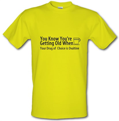 CHEAP you know when you're getting old when your drug of choice is ovaltine male t-shirt. 745832198 – Novelty T-Shirts