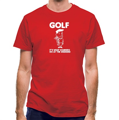 CHEAP Golf. It's what w**kers do at the weekend classic fit. 25414492925 – Novelty T-Shirts