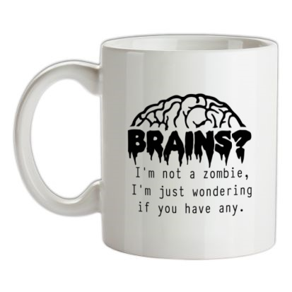 CHEAP Brains? I'm not a zombie I'm just wondering if you have any mug. 24074189041 – Novelty T-Shirts