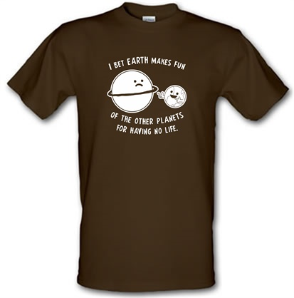 CHEAP I Bet Earth Makes Fun Of The Other Planets For Having No life male t-shirt. 751205644 – Novelty T-Shirts