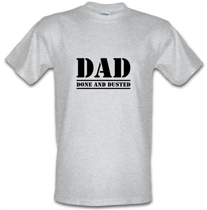 CHEAP DAD- Done and Dusted male t-shirt. 751205638 – Novelty T-Shirts