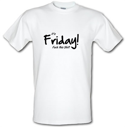 CHEAP It's Friday – F**k This Shit! male t-shirt. 751205648 – Novelty T-Shirts
