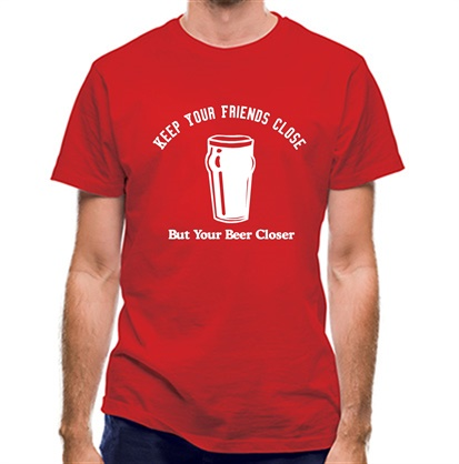 CHEAP Keep your friends close but your beer closer classic fit. 25414494987 – Novelty T-Shirts
