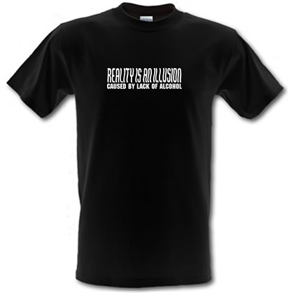 CHEAP Reality is an illusion caused by lack of alcohol male t-shirt. 51135792 – Novelty T-Shirts