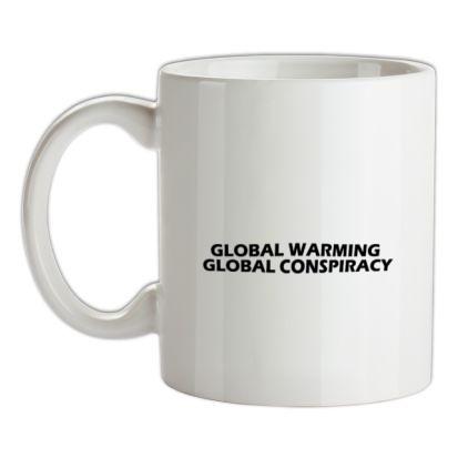 CHEAP Global warming global conspiracy mug. 24074190737 – Novelty T-Shirts