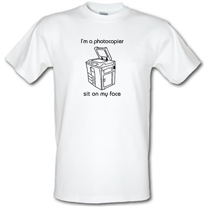 CHEAP I'm a photocopier sit on my face male t-shirt. 51135594 – Novelty T-Shirts
