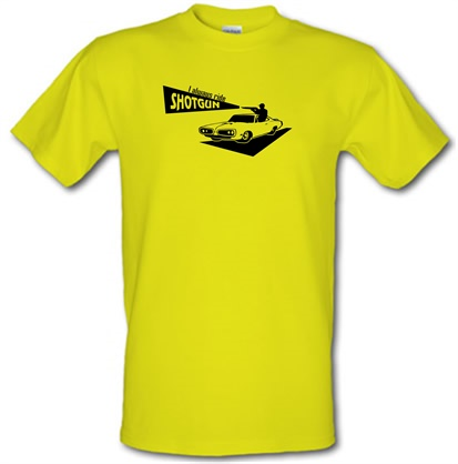 CHEAP I always ride shotgun male t-shirt. 51135564 – Novelty T-Shirts