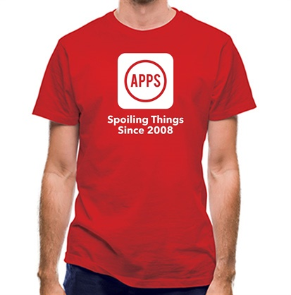 CHEAP Apps Spoiling Things Since 2008 classic fit. 25414490441 – Novelty T-Shirts