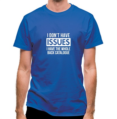 CHEAP I don't have issues i have the whole back catalogue classic fit. 25414493603 – Novelty T-Shirts