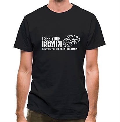 CHEAP I see your brain is giving you the silent treatment classic fit. 25414494531 – Novelty T-Shirts