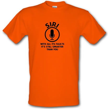 CHEAP SIRI with all its faults it's still smarter than you male t-shirt. 753939204 – Novelty T-Shirts