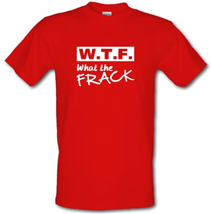 CHEAP WTF – what the frack male t-shirt. 754168800 – Novelty T-Shirts