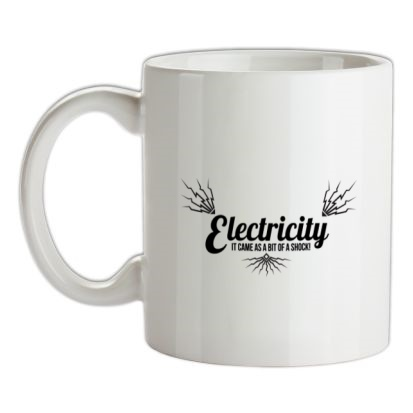 electricity - it came as a bit of a shock mug.