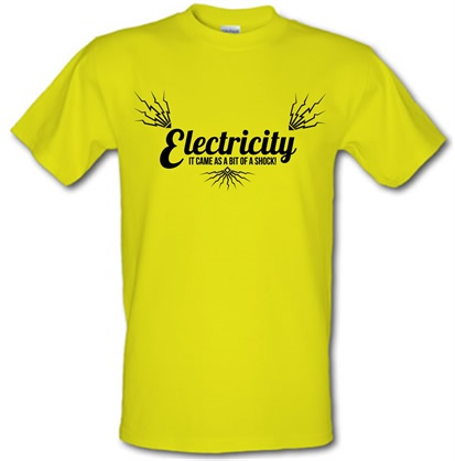 electricity - it came as a bit of a shock male t-shirt.
