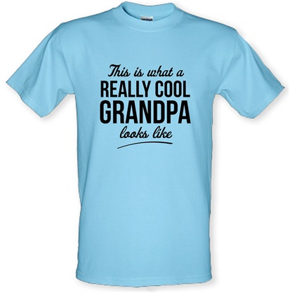 This is what a really cool Grandpa looks like male t-shirt.