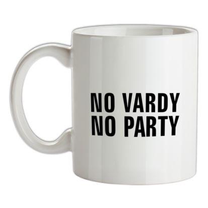 CHEAP No Vardy No Party mug. 24074193343  Novelty T-Shirts