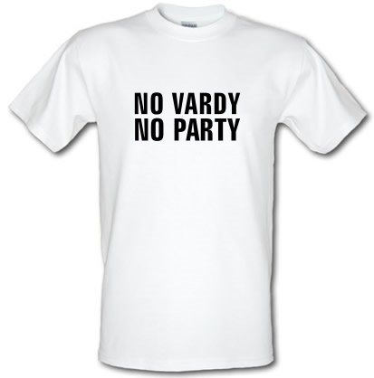 CHEAP No Vardy No Party male t-shirt. 3566505463  Novelty T-Shirts