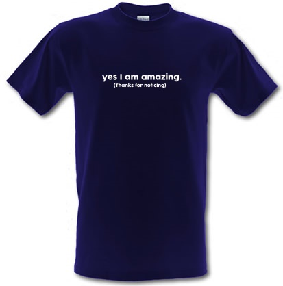 CHEAP Yes I Am Amazing Thanks For Noticing male t-shirt. 3577431859  Novelty T-Shirts