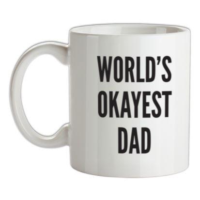 CHEAP World's Okayest Dad mug. 24074195099  Novelty T-Shirts